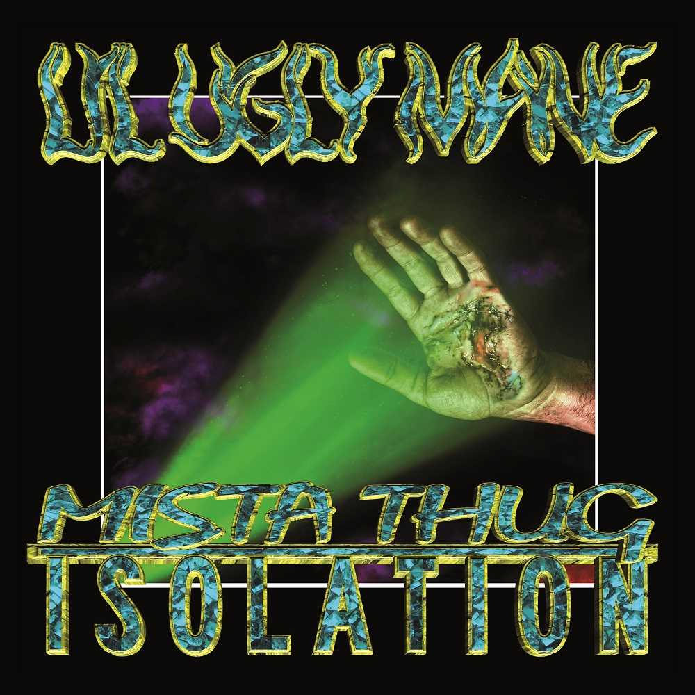 Lil Ugly Mane Mista Thug Isolation HR